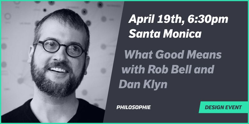 Rob Bell and Dan Kyln talk about What Good Means
